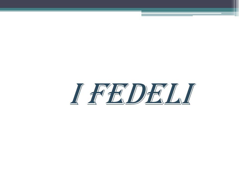 I FEDELI