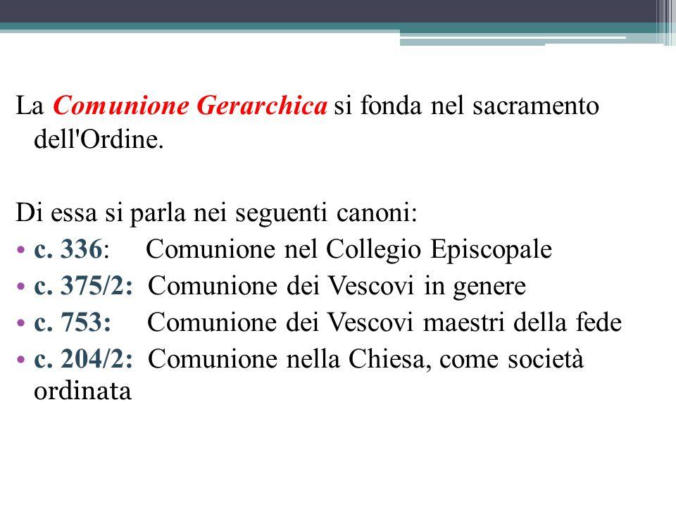 La Comunione Gerarchica si fonda nel sacramento dell Ordine.
