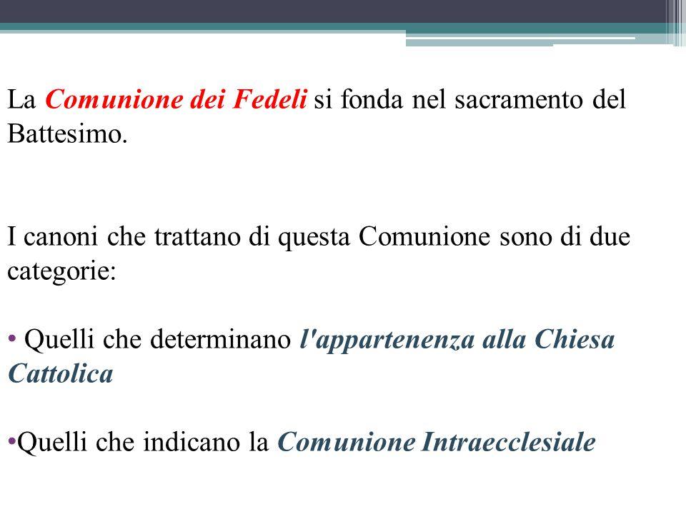 La Comunione dei Fedeli si fonda nel sacramento del Battesimo.