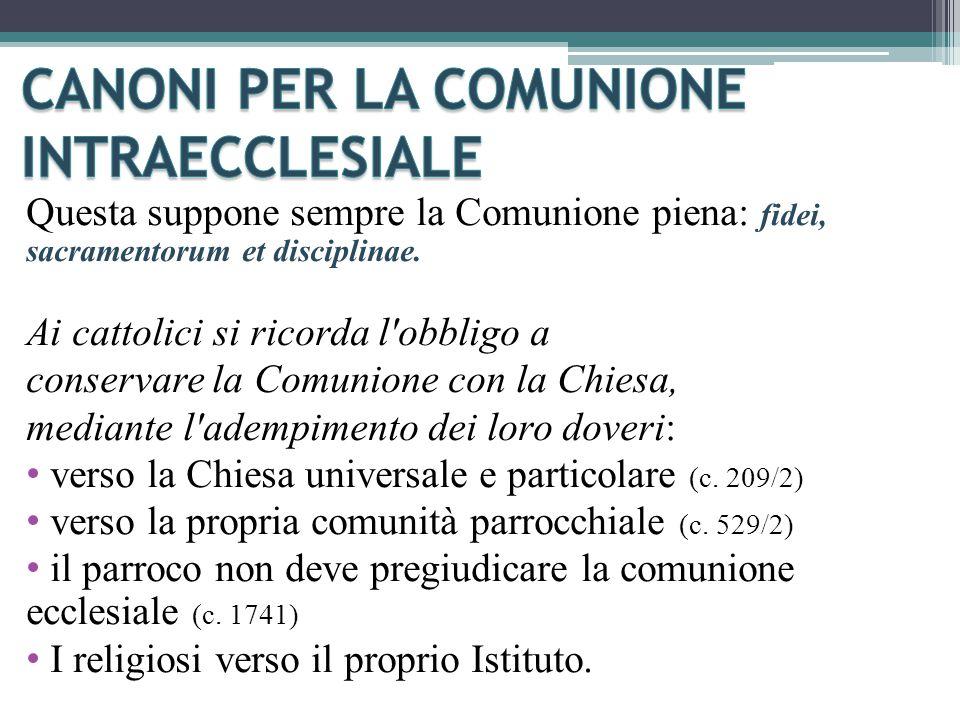 Questa suppone sempre la Comunione piena: fidei, sacramentorum et disciplinae.
