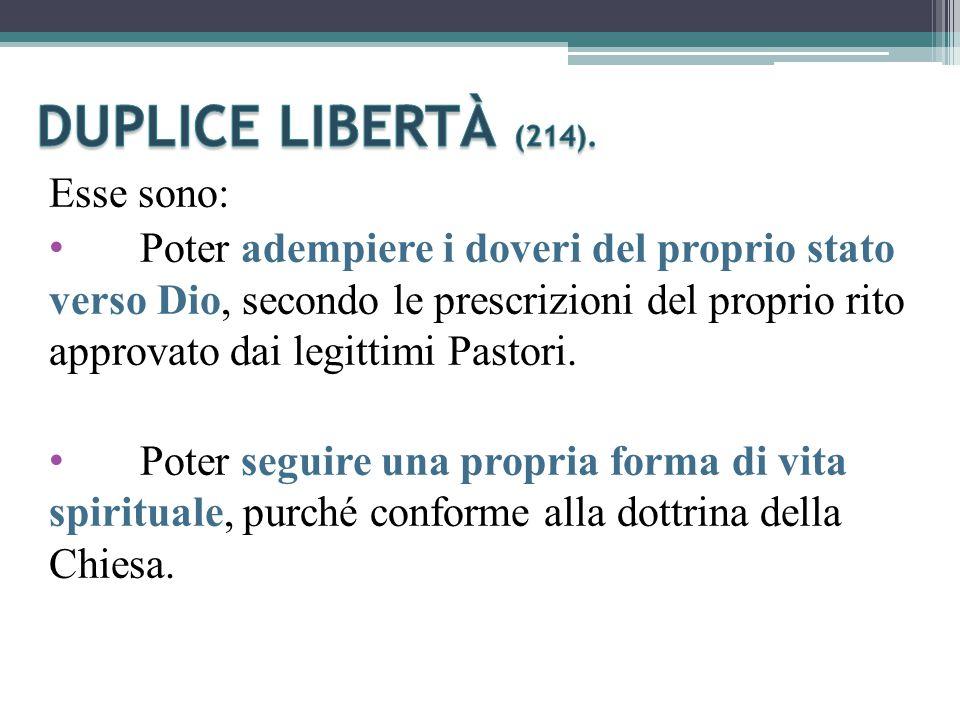 Esse sono: Poter adempiere i doveri del proprio stato verso Dio, secondo le prescrizioni del proprio rito approvato dai legittimi Pastori.