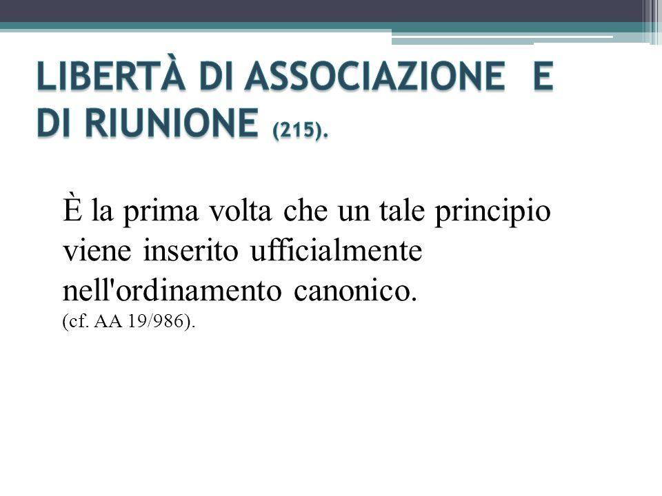È la prima volta che un tale principio viene inserito ufficialmente nell ordinamento canonico.