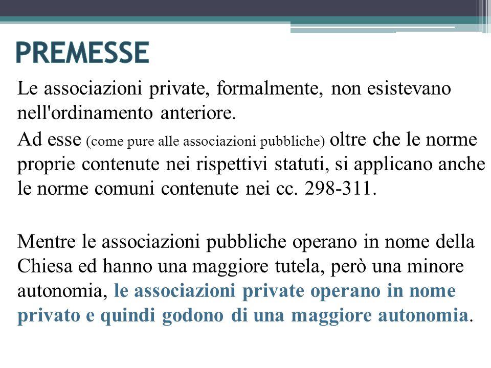 Le associazioni private, formalmente, non esistevano nell ordinamento anteriore.