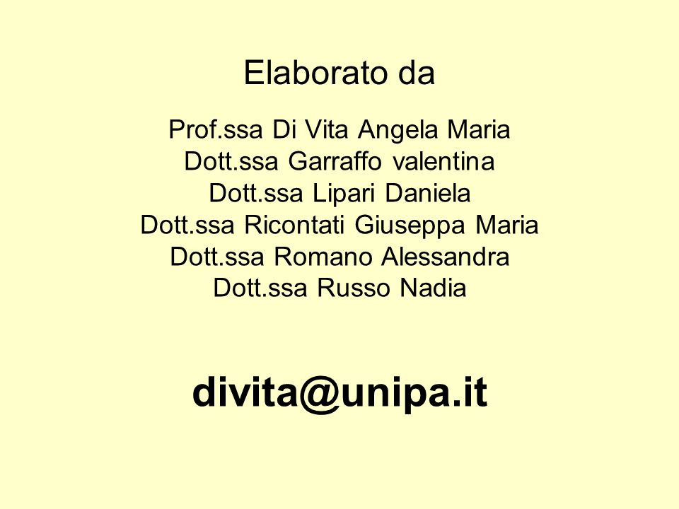 Elaborato da Prof.ssa Di Vita Angela Maria Dott.ssa Garraffo valentina Dott.ssa Lipari Daniela Dott.ssa Ricontati Giuseppa Maria Dott.ssa Romano Aless