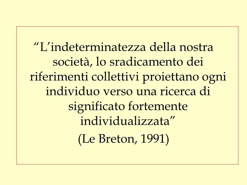 """""""L'indeterminatezza della nostra società, lo sradicamento dei riferimenti collettivi proiettano ogni individuo verso una ricerca di significato fortem"""