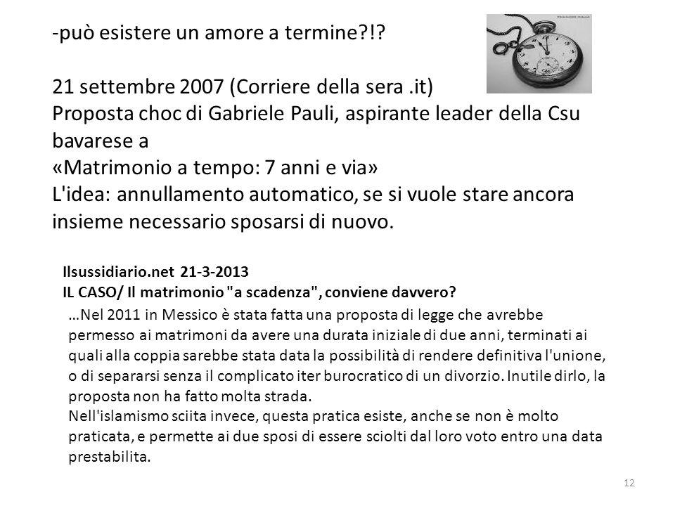 -può esistere un amore a termine?!? 21 settembre 2007 (Corriere della sera.it) Proposta choc di Gabriele Pauli, aspirante leader della Csu bavarese a