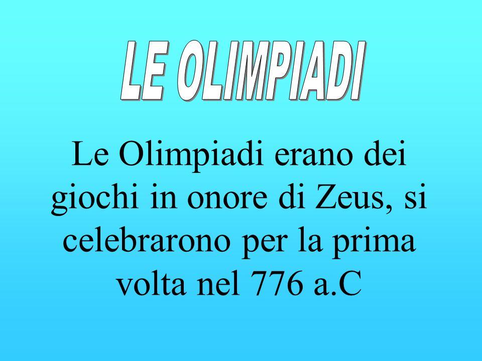 Le Olimpiadi erano dei giochi in onore di Zeus, si celebrarono per la prima volta nel 776 a.C
