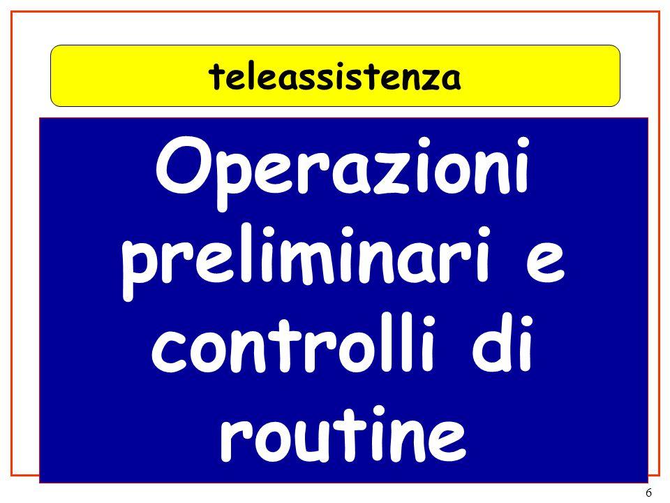 6 teleassistenza Operazioni preliminari e controlli di routine