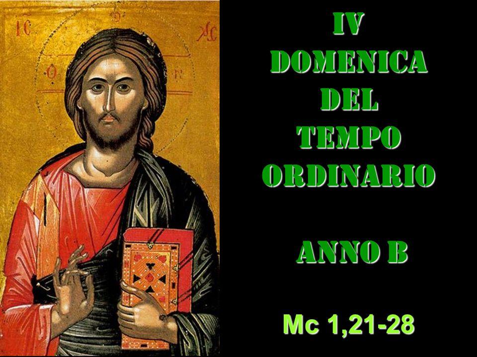 IVDOMENICADEL TEMPO ORDINARIO ANNO B ANNO B Mc 1,21-28