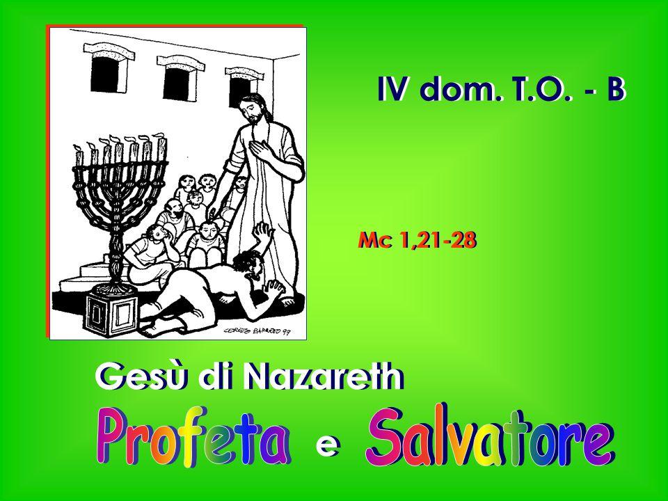 Gesù di Nazareth e Gesù di Nazareth e Mc 1,21-28 IV dom. T.O. - B