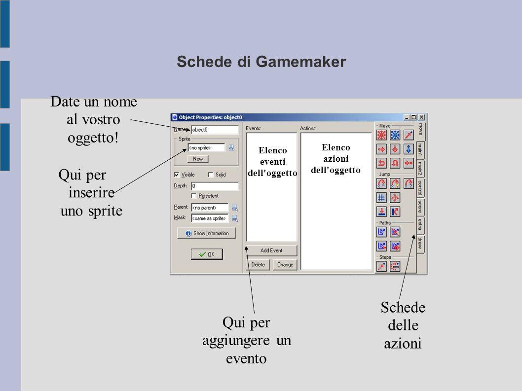 Schede di Gamemaker: la scheda dei movimenti dell oggetto Otto direzioni 360 direzioni (fornire un valore) Aggiunge velocità (verticale o orizzontale) Gravità verso il basso=direzione 270 Torna indietro (orizzontalm.