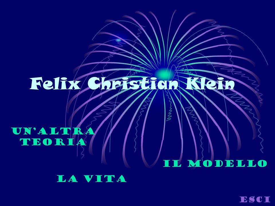 Felix Christian Klein La vita Il modello Esci Un'altra teoria