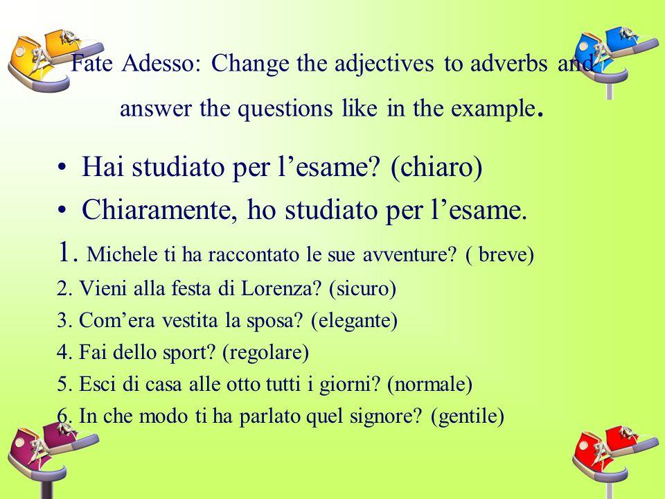 Molto and troppo As adverbs, molto ( very, a lot) and troppo do not agree. Sono studenti molto intelligenti. Gli spaghetti sono troppo piccanti. As ad