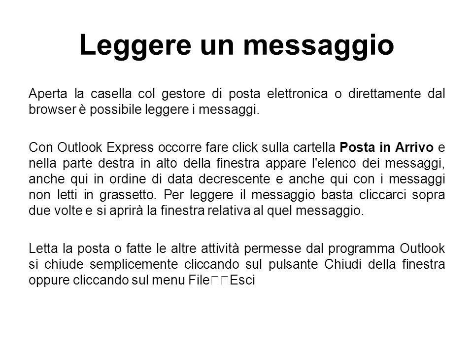 Leggere un messaggio Aperta la casella col gestore di posta elettronica o direttamente dal browser è possibile leggere i messaggi.