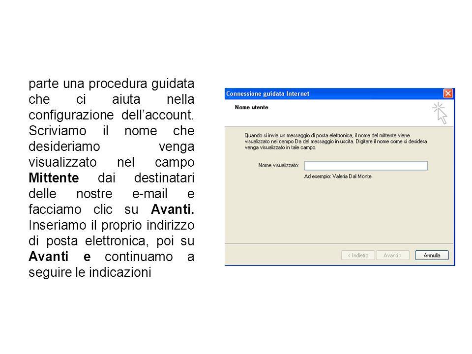 parte una procedura guidata che ci aiuta nella configurazione dell'account. Scriviamo il nome che desideriamo venga visualizzato nel campo Mittente da
