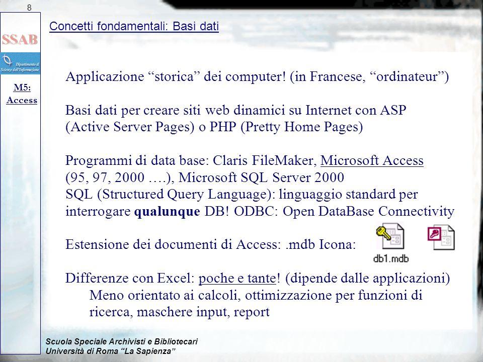 """Scuola Speciale Archivisti e Bibliotecari Università di Roma """"La Sapienza"""" Applicazione """"storica"""" dei computer! (in Francese, """"ordinateur"""") Basi dati"""