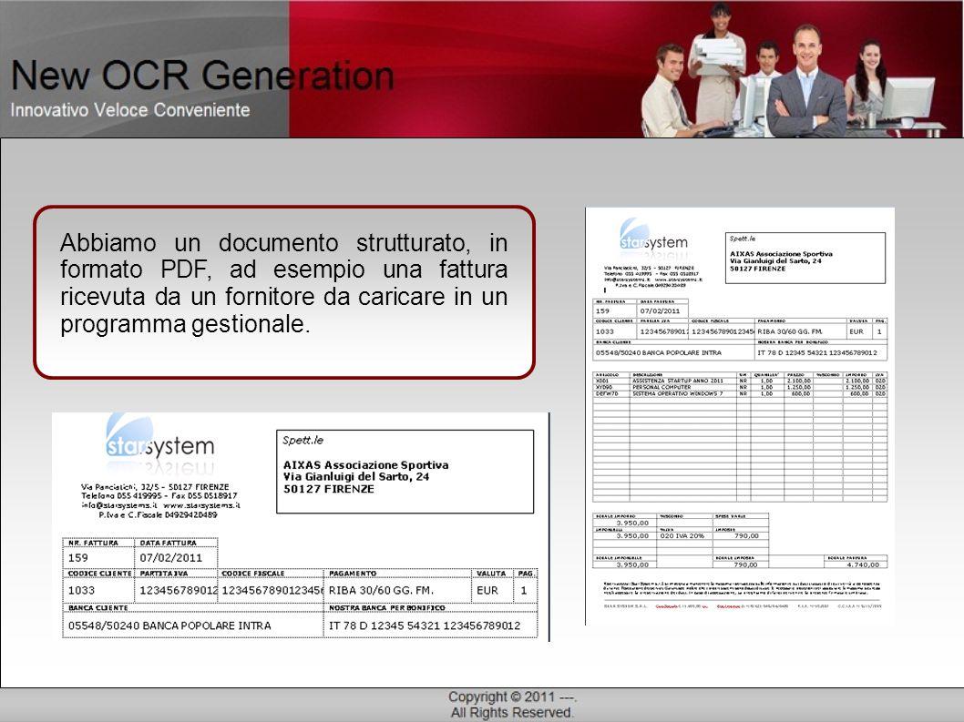 Abbiamo un documento strutturato, in formato PDF, ad esempio una fattura ricevuta da un fornitore da caricare in un programma gestionale.