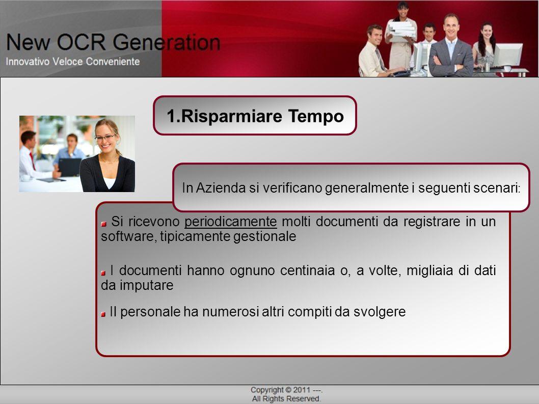 Si ricevono periodicamente molti documenti da registrare in un software, tipicamente gestionale 1.Risparmiare Tempo In Azienda si verificano generalme