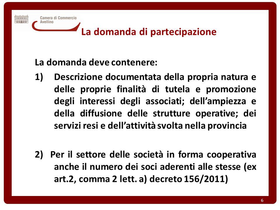 La domanda di partecipazione La domanda deve contenere: 1)Descrizione documentata della propria natura e delle proprie finalità di tutela e promozione