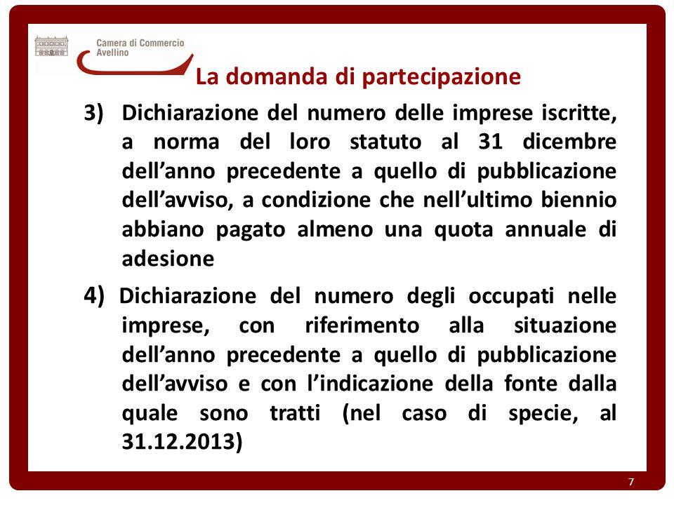La domanda di partecipazione 3)Dichiarazione del numero delle imprese iscritte, a norma del loro statuto al 31 dicembre dell'anno precedente a quello