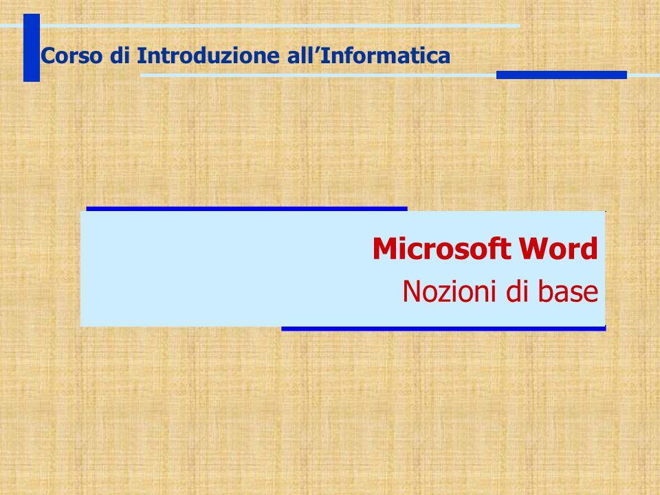 Microsoft Word Nozioni di base Corso di Introduzione all'Informatica