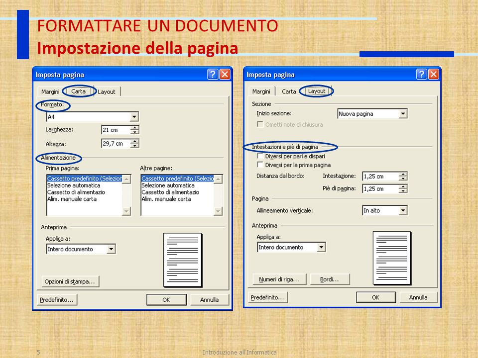 Introduzione all'Informatica5 FORMATTARE UN DOCUMENTO Impostazione della pagina