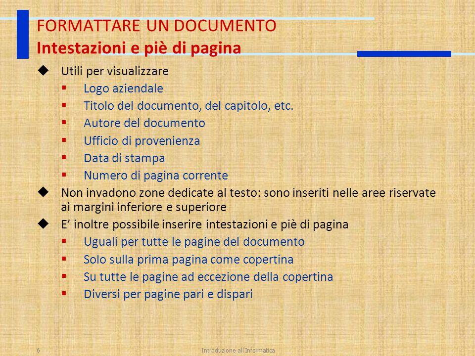 Introduzione all'Informatica6  Utili per visualizzare  Logo aziendale  Titolo del documento, del capitolo, etc.  Autore del documento  Ufficio di