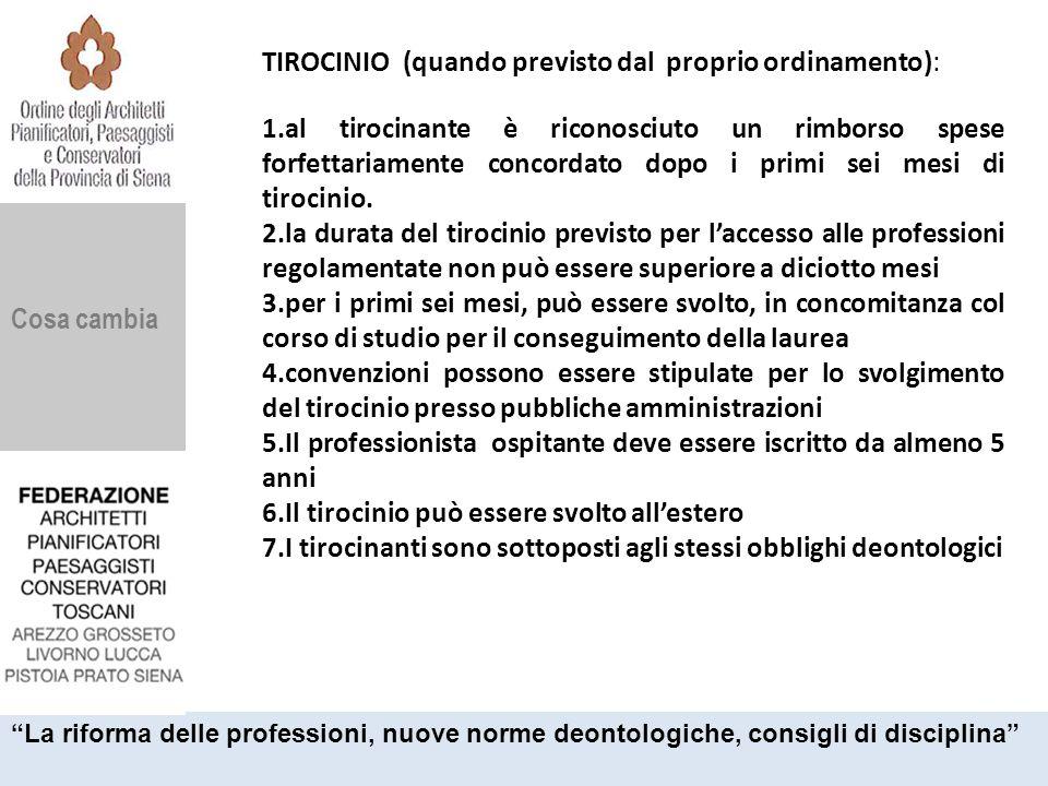 Cosa cambia TIROCINIO (quando previsto dal proprio ordinamento): 1.al tirocinante è riconosciuto un rimborso spese forfettariamente concordato dopo i