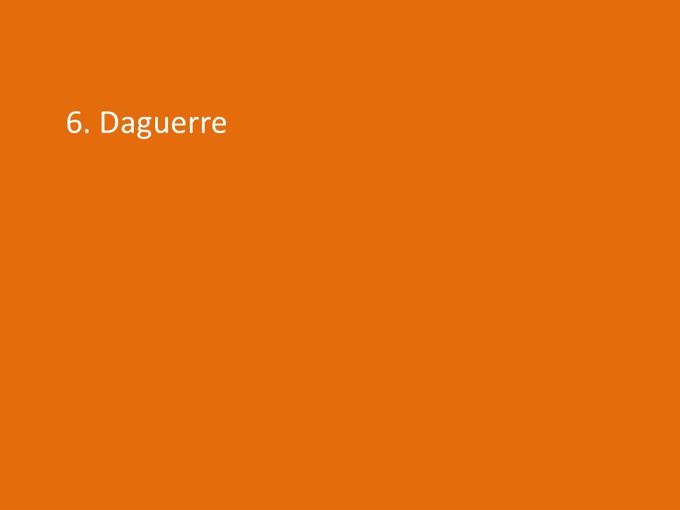 6. Daguerre
