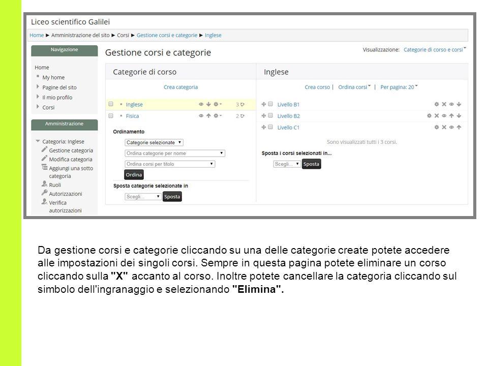 Da gestione corsi e categorie cliccando su una delle categorie create potete accedere alle impostazioni dei singoli corsi. Sempre in questa pagina pot