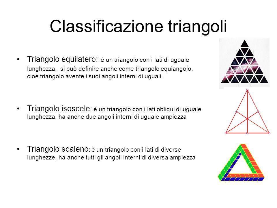 Classificazione triangoli Triangolo equilatero: è un triangolo con i lati di uguale lunghezza, si può definire anche come triangolo equiangolo, cioè t