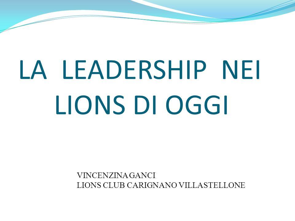 LA LEADERSHIP NEI LIONS DI OGGI VINCENZINA GANCI LIONS CLUB CARIGNANO VILLASTELLONE