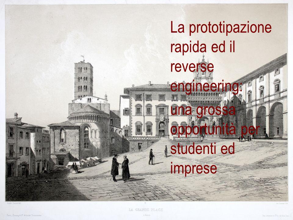 La prototipazione rapida ed il reverse engineering: una grossa opportunità per studenti ed imprese