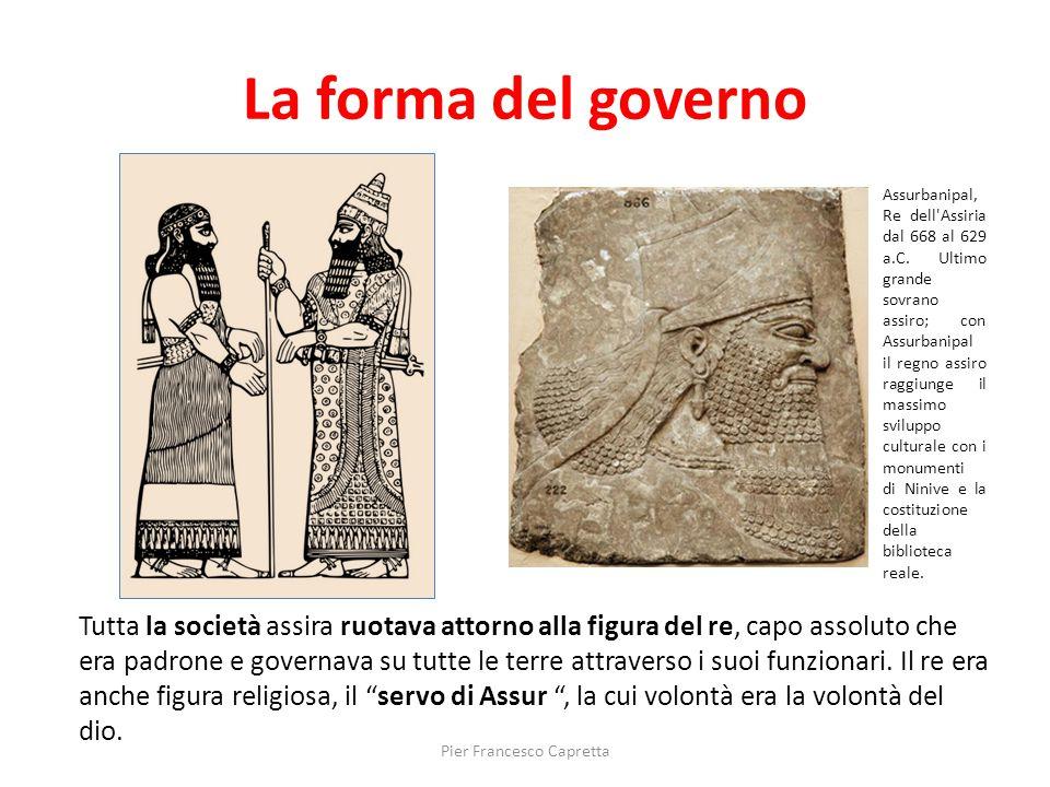 La forma del governo Tutta la società assira ruotava attorno alla figura del re, capo assoluto che era padrone e governava su tutte le terre attravers