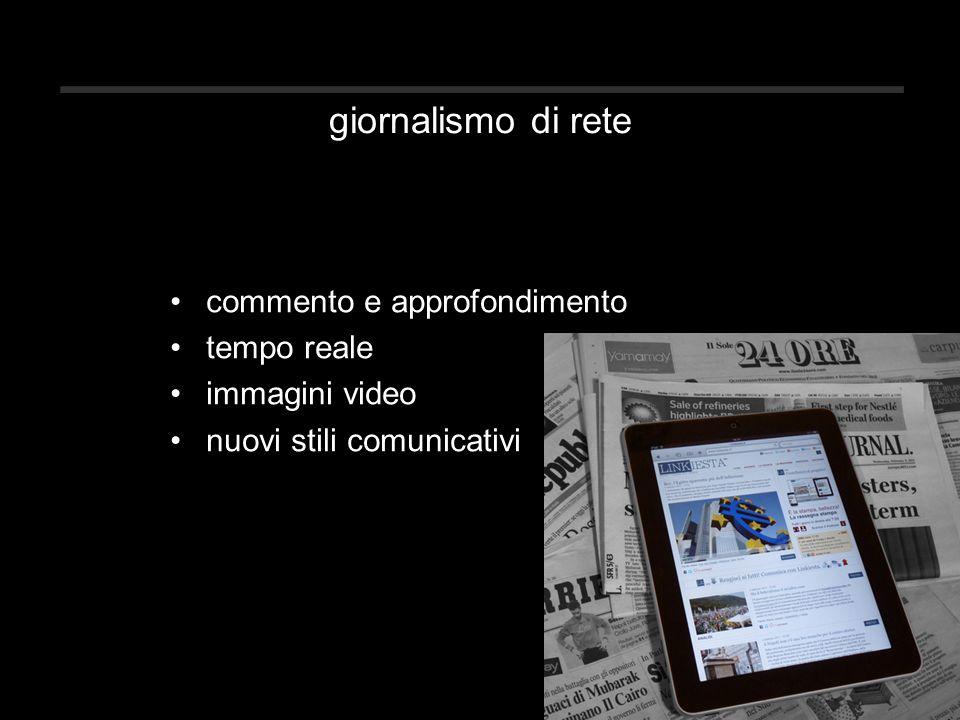 giornalismo di rete commento e approfondimento tempo reale immagini video nuovi stili comunicativi