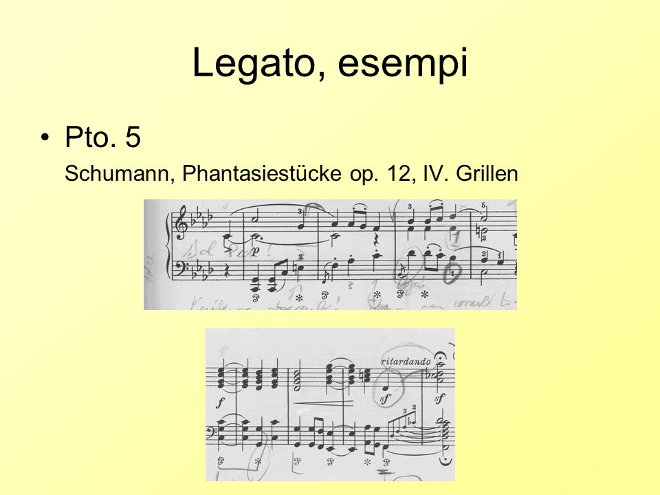 Legato, esempi Pto. 5 Schumann, Phantasiestücke op. 12, IV. Grillen