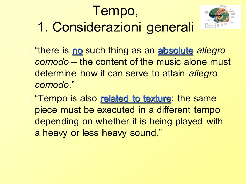 "Tempo, 1. Considerazioni generali noabsolute –""there is no such thing as an absolute allegro comodo – the content of the music alone must determine ho"