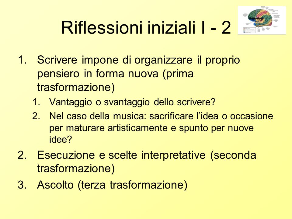 Riflessioni iniziali I - 3 Conseguenza notation desired effect the mode of notation can be understood only from the point of view of the desired effect.