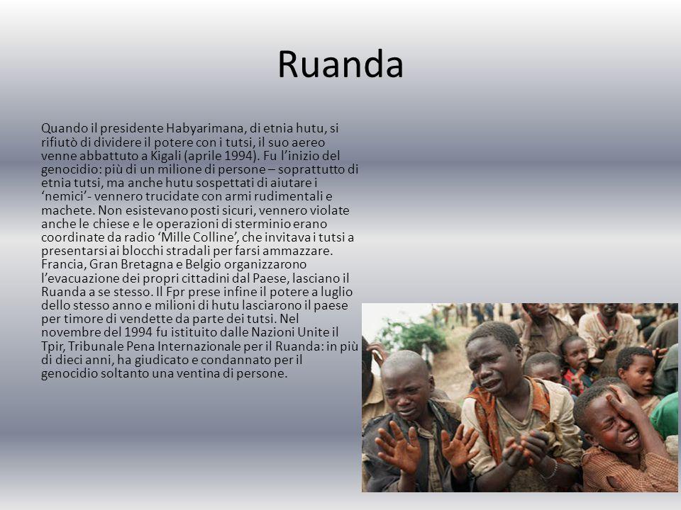 Ruanda Quando il presidente Habyarimana, di etnia hutu, si rifiutò di dividere il potere con i tutsi, il suo aereo venne abbattuto a Kigali (aprile 1994).