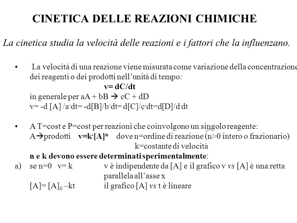 CINETICA DELLE REAZIONI CHIMICHE La cinetica studia la velocità delle reazioni e i fattori che la influenzano.