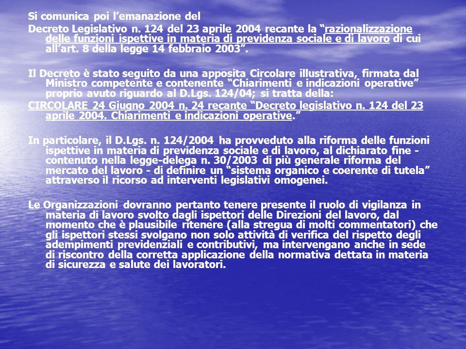 Si comunica poi l'emanazione del Decreto Legislativo n.