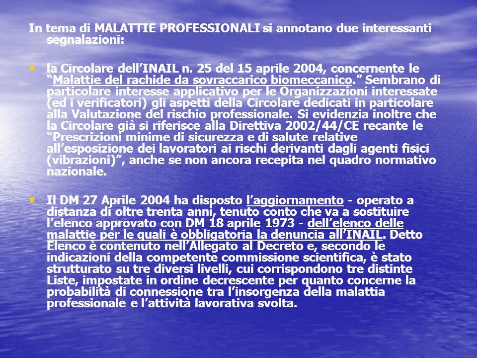 In tema di MALATTIE PROFESSIONALI si annotano due interessanti segnalazioni: la Circolare dell'INAIL n.
