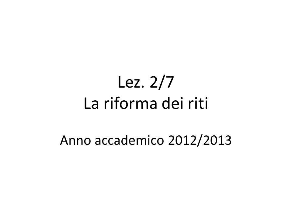 Lez. 2/7 La riforma dei riti Anno accademico 2012/2013