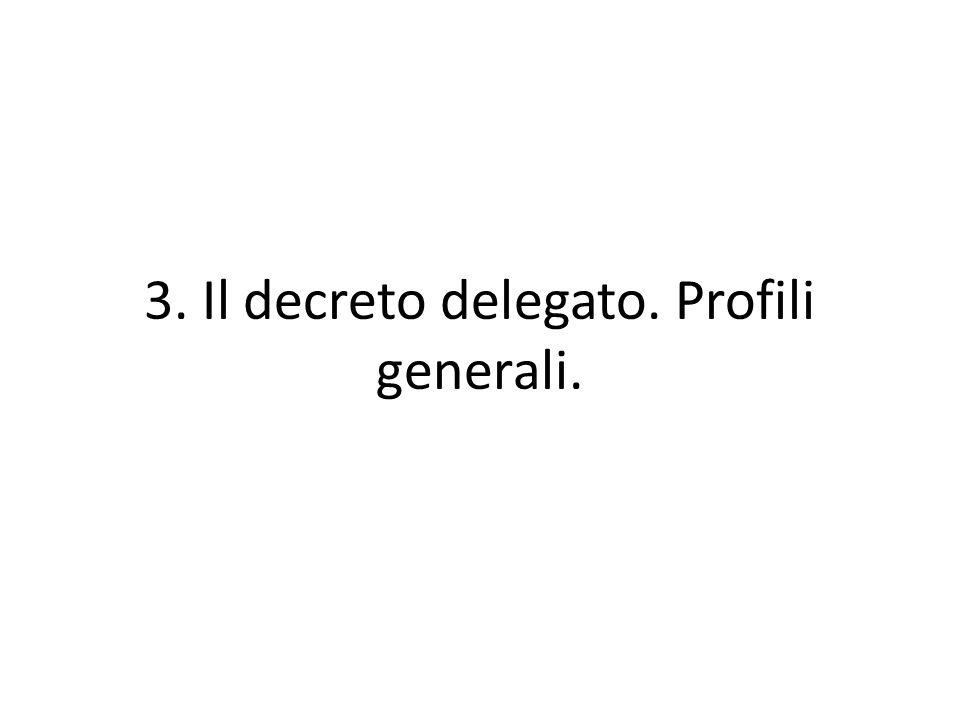 3. Il decreto delegato. Profili generali.