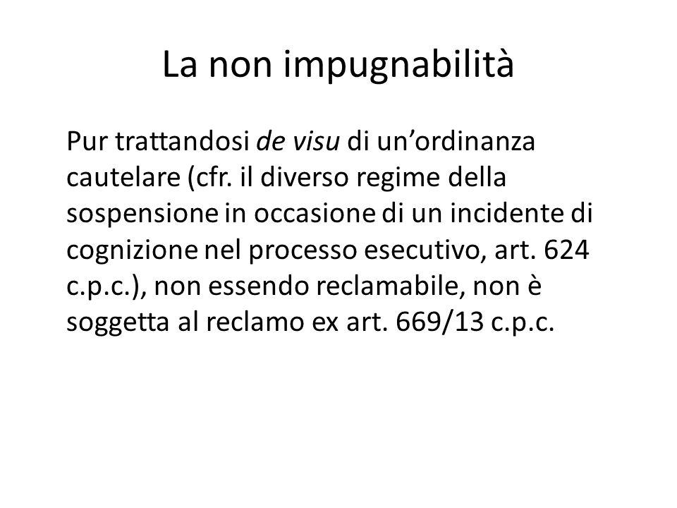 La non impugnabilità Pur trattandosi de visu di un'ordinanza cautelare (cfr.