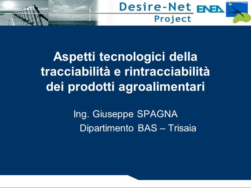 Aspetti tecnologici della tracciabilità e rintracciabilità dei prodotti agroalimentari Ing.