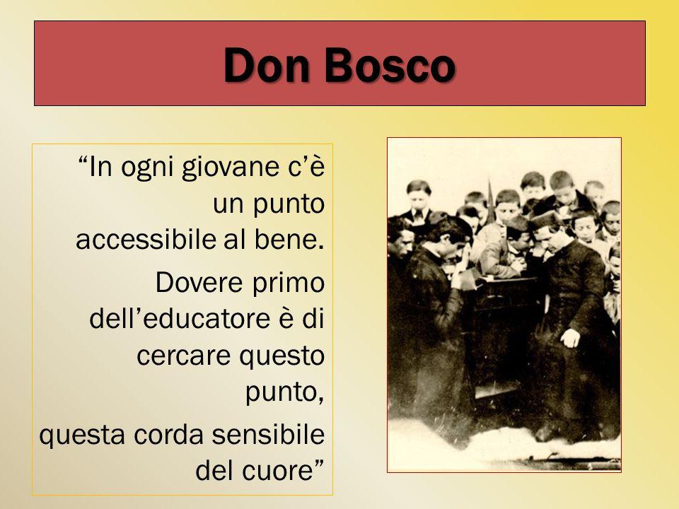 Don Bosco In ogni giovane c'è un punto accessibile al bene.