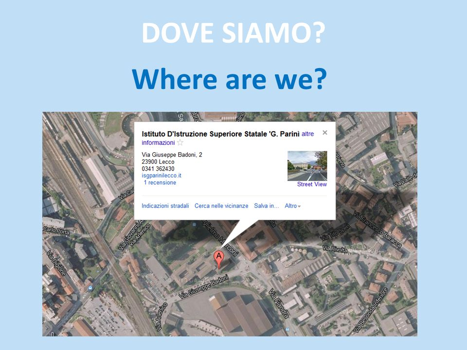 DOVE SIAMO? Where are we?