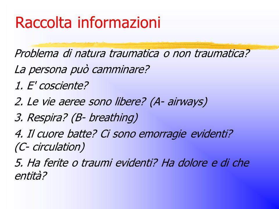 Raccolta informazioni Problema di natura traumatica o non traumatica.