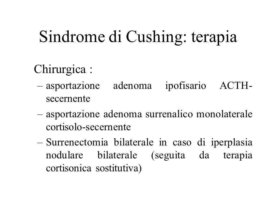 Sindrome di Cushing: diagnosi Dosaggio del cortisolo libero urinario delle 24 ore Dosaggio cortisolo plasmatico (ritmo circadiano 8-16-23) Dosaggio AC